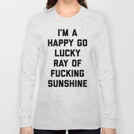 Ray Of Sunshine Funny Quote Long Sleeve T-shirt