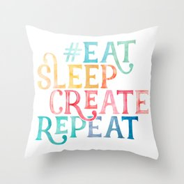 Eat Sleep Create Repeat Quote Throw Pillow