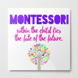 Montessori Quote  Metal Print