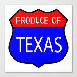Produce Of Texas Canvas Print