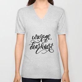 Courage, Dear Heart Unisex V-Neck
