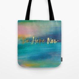 Be Here Now, Ocean Sunrise 4 Tote Bag