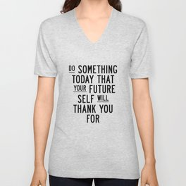 Do Something Today That Your Future Self Will Thank You For typography poster home decor wall art Unisex V-Neck