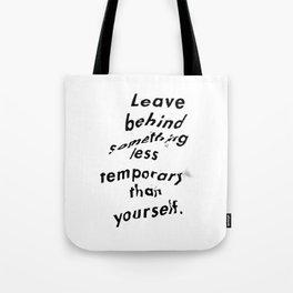 Leave something behind Tote Bag
