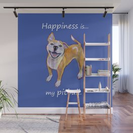 Happiness is my pitbull Wall Mural