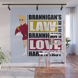 Brannigan's Law Wall Mural