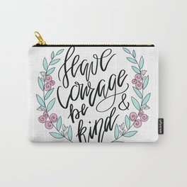 Have Courage and Be Kind Carry-All Pouch