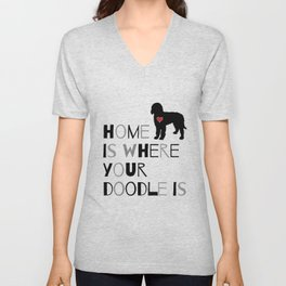 Home is where your Doodle is, (black & gray) Art for the Labradoodle or Goldendoodle dog lover Unisex V-Neck