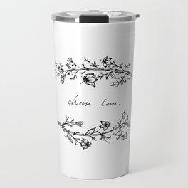 Choose Love (and Flowers) Travel Mug