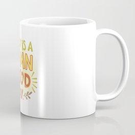 Today is a damn good day! Coffee Mug