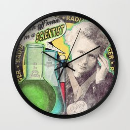 "Marie Curie- ""Back Off Man...I'm a SCIENTIST!"" Wall Clock"