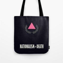 Nationalism = Death Tote Bag