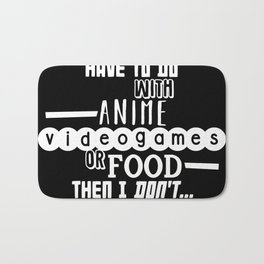 If it doesn't have to do with anime, video games or food Bath Mat