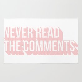 Never Read The Comments Rug