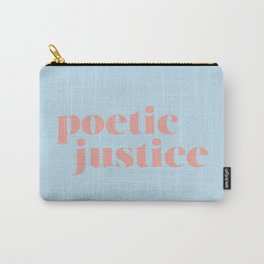 Poetic Justice Carry-All Pouch