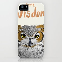 Seek Wisdom iPhone Case