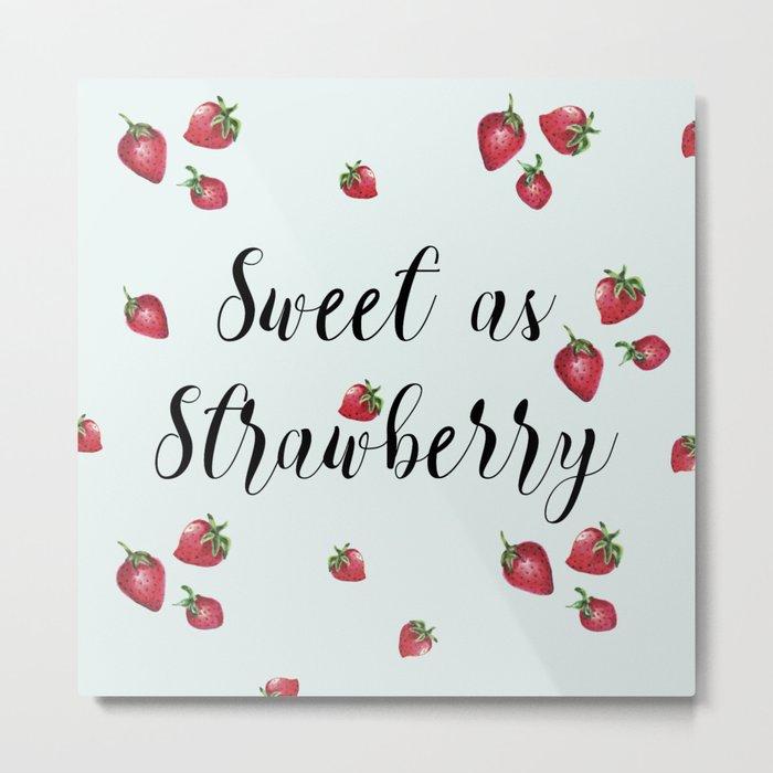 Sweet as Strawberry Metal Print