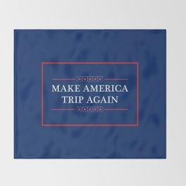 Make America Trip Again - Psychedelic, Weed, Mushroom, LSD Throw Blanket