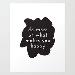 Makes You Happy Art Print