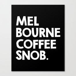Melbourne Coffee Snob / black Canvas Print