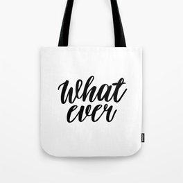 What Ever, Word Art, Inspirational Quote, Motivational Print, Wall Design, Scandinavian Design, Art Tote Bag