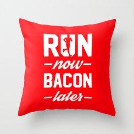 Run Now Bacon Later Throw Pillow