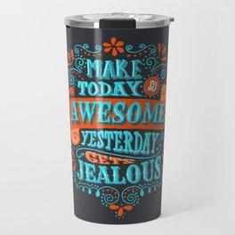 Make Today Awesome Typography Travel Mug