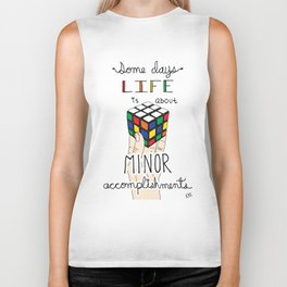 Some Days Life Is About Minor Accomplishments Biker Tank