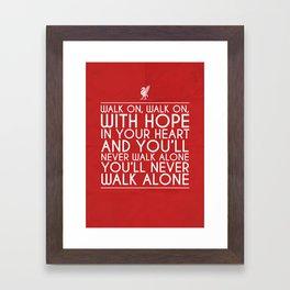You'll Never Walk Alone Framed Art Print