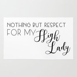 nothing but respect for my high lady Rug