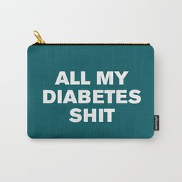 All My Diabetes Shit™ (Shaded Spruce) Carry-All Pouch