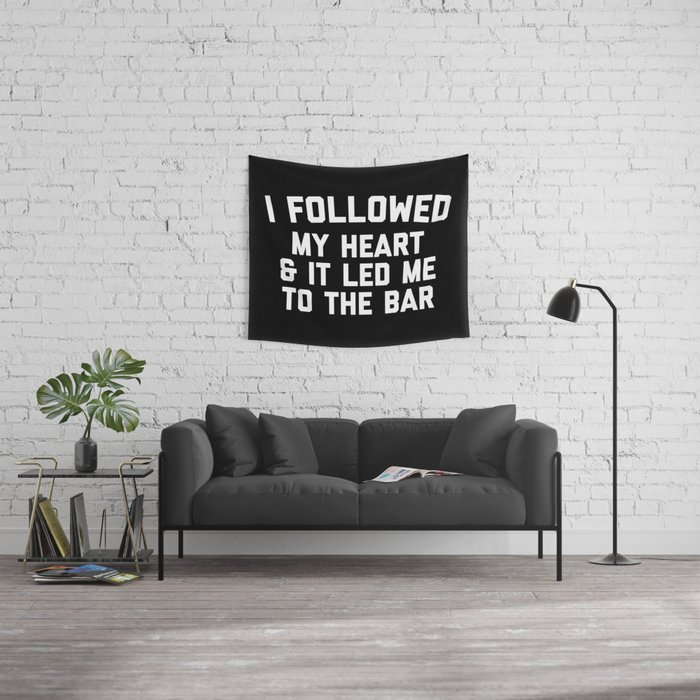Led Me To Bar Funny Quote Wall Tapestry
