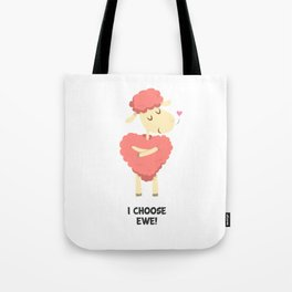 I Choose Ewe! Tote Bag