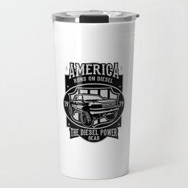 America Runs On Diesel - Street Classic Vintage Car T shirt Travel Mug
