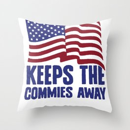 A PLEDGE A DAY KEEPS THE COMMIES AWAY T-SHIRT Throw Pillow