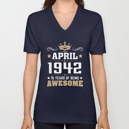 April 1942 76 years of being awesome Unisex V-Neck