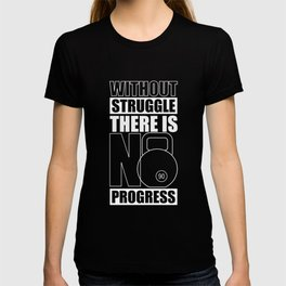 Lab No. 4 - Without Struggle There Is No Progress Gym Inspirational Quotes Poster T-shirt