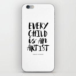 Every Child is an Artist black-white kindergarten nursery kids childrens room wall home decor iPhone Skin