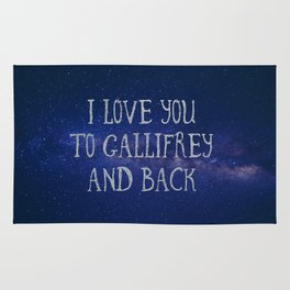 Love you to Gallifrey and back Rug