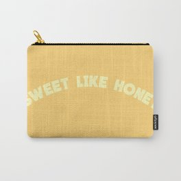 SWEET LIKE HONEY Carry-All Pouch