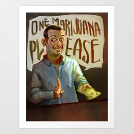 One Marijuana Please Art Print