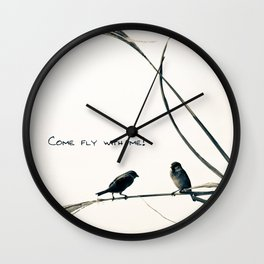 BIRDS. COME FLY WITH ME Wall Clock