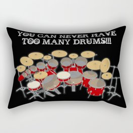 You Can Never Have Too Many Drums! Rectangular Pillow