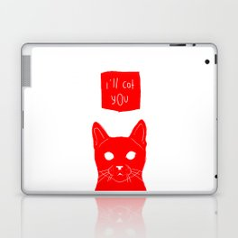 i'll cat you. Laptop & iPad Skin