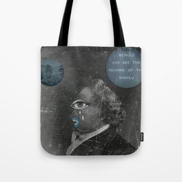Behold and see the reward of the wicked Tote Bag