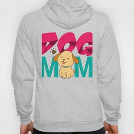 Dog Mom Mothers Day Gift - Shirt Hoody