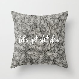 let's get shit done Throw Pillow