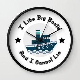 I Like Big Boats And I Cannot Lie Boating Funny Wall Clock