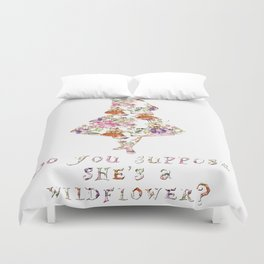 Do you suppose she's a wildflower? Duvet Cover