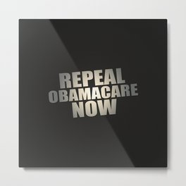Repeal Obamacare Now Metal Print